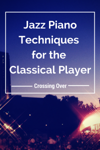 crossing over jazz piano techniques for the classical player