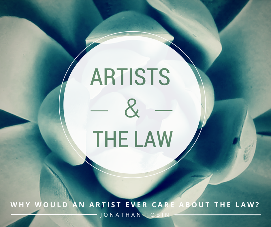 Why Would An Artist Ever Care About the Law?